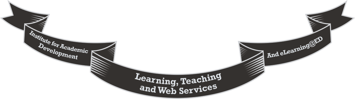 The Institute for Academic Development, Learning, Teaching & Web Services and eLearning@ED