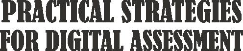 Digital strategies for digital assessment